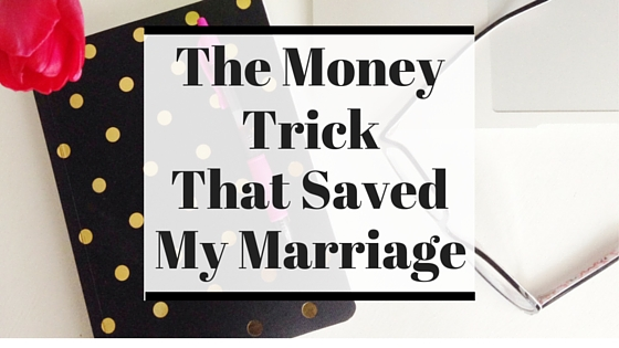 The Money Trick that Saved My Marriage. Click through to read more or pin now and read later.