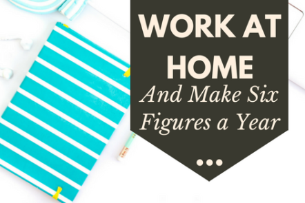 A Work-At-Home job that can make you six figures a year.