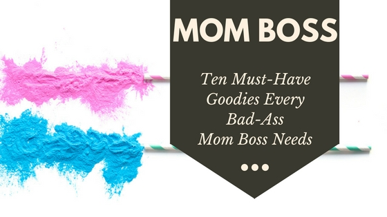 10 must have accessories for every bad-ass boss mom entrepreneur. Click through to read more.